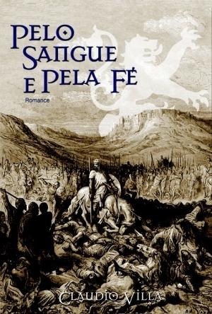 Pelo sangue e pela fé  by  Cláudio  Villa