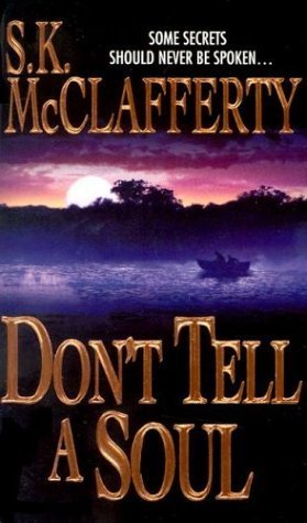 Dont Tell A Soul S.K. McClafferty