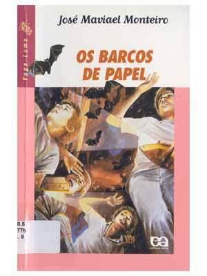 Os Barcos de Papel  by  José Maviael Monteiro
