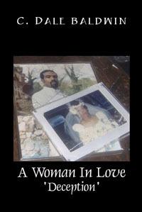 A Woman In Love Deception  by  C. Dale Baldwin