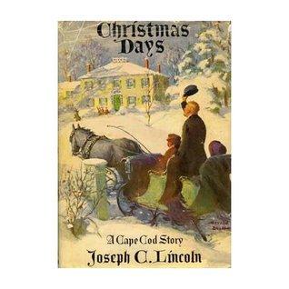 Christmas Days: A Cape Cod Story Joseph Crosby Lincoln