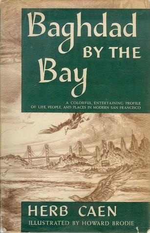 Baghdad the Bay by Herb Caen