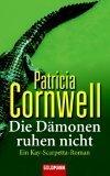 Die Dämonen Ruhen Nicht (Kay Scarpetta, #12)  by  Patricia Cornwell