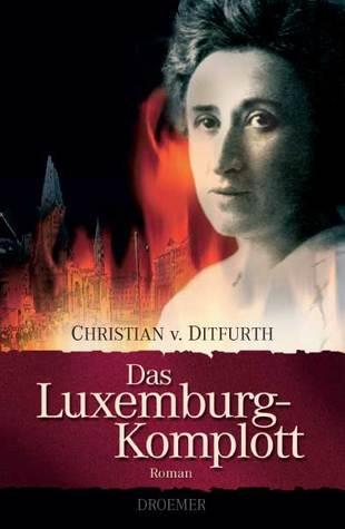 Das Luxemburg Komplott  by  Christian von Ditfurth