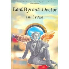 Lord Byrons Doctor: A Novel  by  Paul West