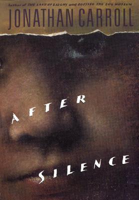 After Silence (Answered Prayers, #5) Jonathan Carroll