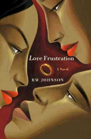 Love Frustration  by  R.M. Johnson