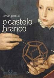 O Castelo Branco  by  Orhan Pamuk