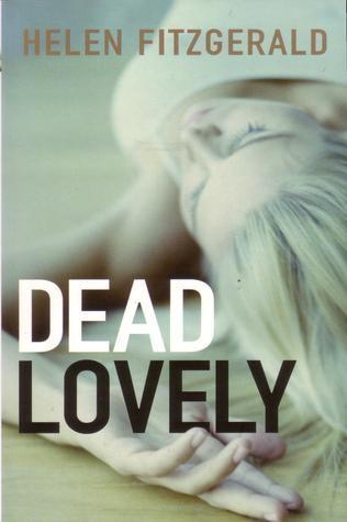 Dead Lovely  by  Helen  Fitzgerald