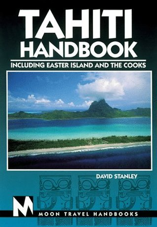 Moon Handbooks Tahiti: Including Easter Island and the Cooks  by  David Stanley