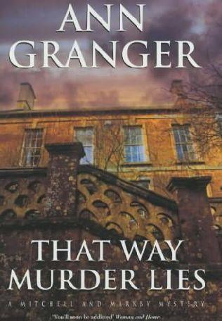 That Way Murder Lies (Mitchell and Markby Village, #15) Ann Granger