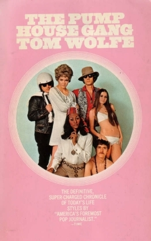 The Pump House Gang Tom Wolfe