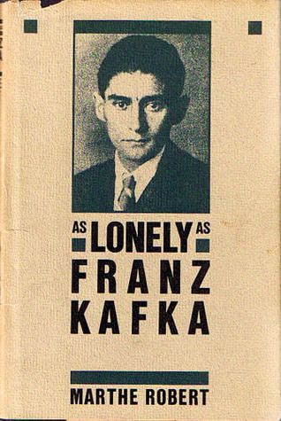 As Lonely as Franz Kafka  by  Marthe Robert