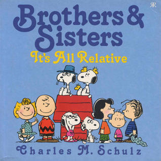 Brothers And Sisters   Its All Relative   A Peanuts Book Charles M. Schulz
