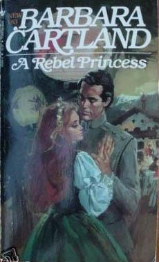 A Rebel Princess, No. 183 Barbara Cartland