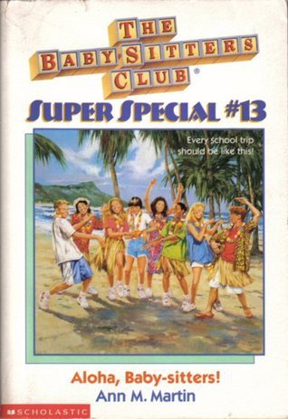 Aloha, Baby-sitters! (The Baby-Sitters Club Super Special, #13)  by  Ann M. Martin