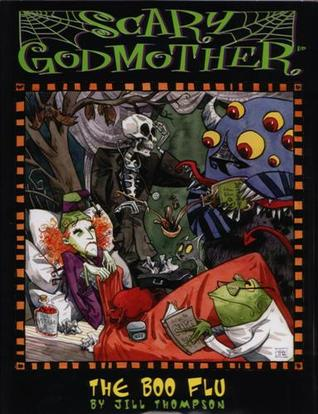 Scary Godmother: The Boo Flu  by  Jill Thompson