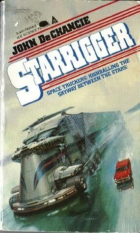 Starrigger (Skyway, #1) John DeChancie