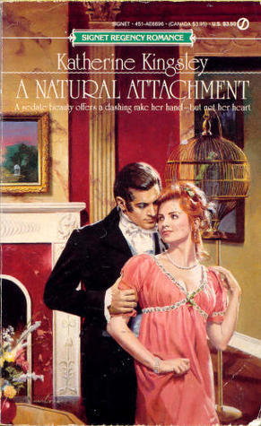 A Natural Attachment (Regency Duo, #1)  by  Katherine Kingsley