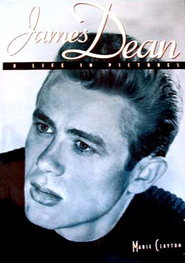 James Dean: A Life in Pictures Marie Clayton