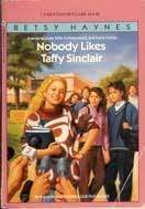 Nobody Likes Taffy Sinclair (Taffy Sinclair, #11)  by  Betsy Haynes