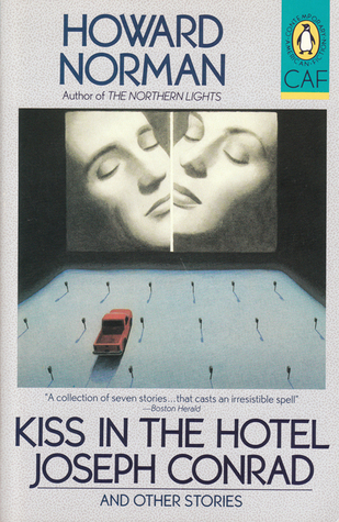 Kiss in the Hotel Joseph Conrad and Other Stories  by  Howard Norman