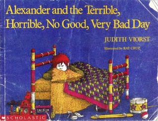 Alexander And The Terrible, Horrible, No Good, Very Bad Day Judith Viorst