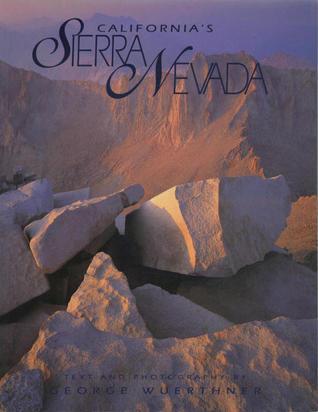 Californias Sierra Nevadas George Wuerthner