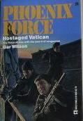 Hostaged Vatican (Phoenix Force #26)  by  Gar Wilson