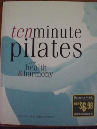 Ten Minute Pilates  by  Joyce Gavin