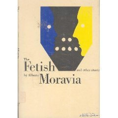 The Fetish, & Other Stories Alberto Moravia
