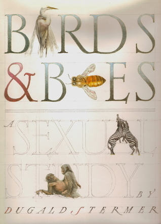 Birds and Bees: A Sexual Study  by  Dugald Stermer