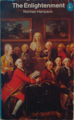 The Enlightenment (Pelican History of European Thought, #4) Norman Hampson