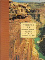 Interpreting the Stratigraphic Record  by  Donald R. Prothero