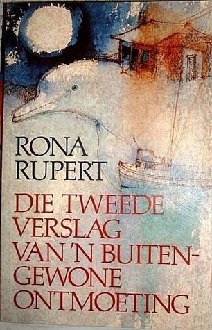 Die tweede verslag van 'n buitengewone ontmoeting  by  Rona Rupert