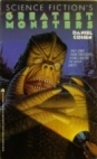 Science Fictions Greatest Monsters Daniel   Cohen