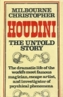 Houdini: The Untold Story  by  Milbourne Christopher