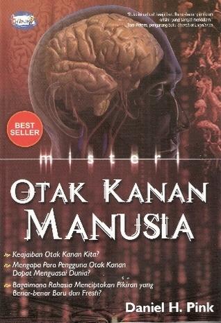 Misteri Otak Kanan Manusia  by  Daniel H. Pink