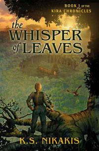 The Whisper of Leaves (Kira Chronicles, #1)  by  K.S. Nikakis