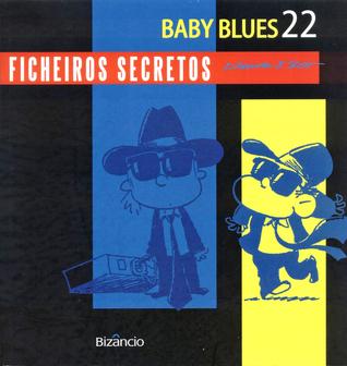 Ficheiros Secretos (Baby Blues, Book #22) Rick Kirkman