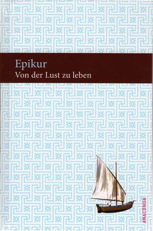 Von Der Lust Zu Leben  by  Epicurus