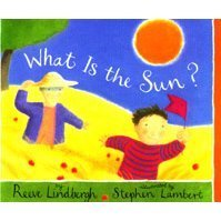 What Is the Sun? Reeve Lindbergh