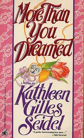 More Than You Dreamed Kathleen Gilles Seidel
