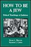 How to Be a Jew  by  Byron L. Sherwin