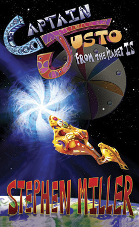 Captain Justo from the Planet IS (Captain Justo, #1)  by  Stephen D. Miller