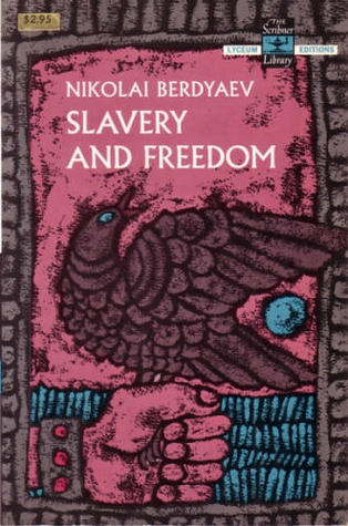 Slavery and Freedom Nikolai A. Berdyaev