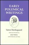 Early Polemical Writings Søren Kierkegaard