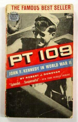 PT 109:  John F. Kennedy in World War II  by  Robert John Donovan