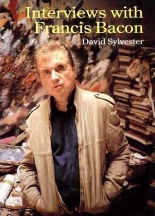 Interviews with Francis Bacon, 1962-1979  by  David Sylvester
