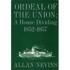 Ordeal of the Union, Vol 2: A House Dividing, 1852-57  by  Allan Nevins